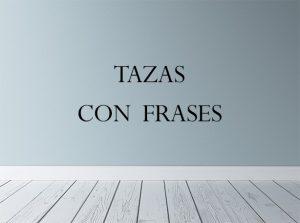 TAZAS_CON_FRASES